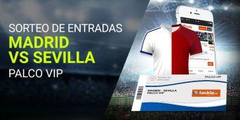 Sorteo de entradas Madrid-Sevilla palco vip con Luckia