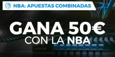 NBA apuestas combinadas hasta 50€ gratis con Paston