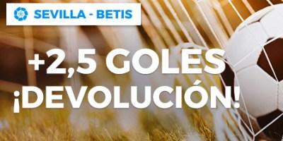 Sevilla-Betis +2,5 goles devolucion en Paston