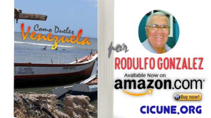 Como dueles Venezuela   Poemario de Rodulfo Gonzalez