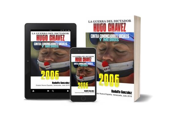 La Guerra de Chavez contra los Medios 2006 por Rodulfo Gonzalez