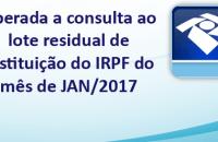 Receita abre hoje (9/1) consulta ao lote residual de restituição do IRPF do mês de JAN/2017