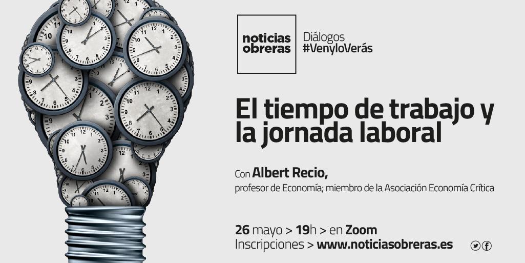 Diálogo #VenyloVerás: Tiempo de trabajo y jornada laboral, con Albert Recio