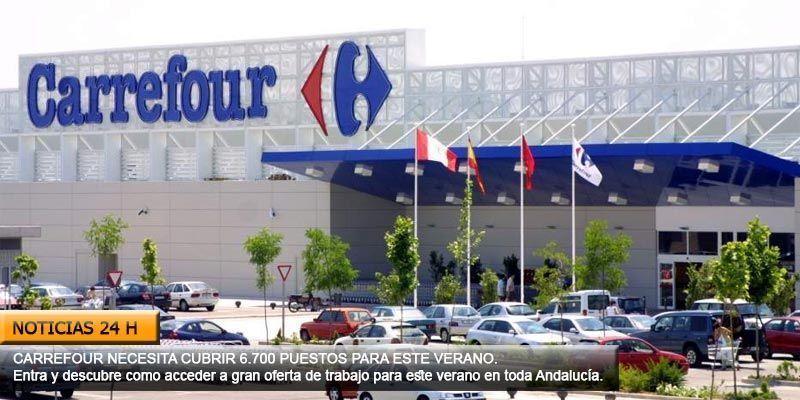 Carrefour oferta 6700 puestos de trabajo para toda andalucia