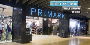 oferta de empleo para Primark Sevilla