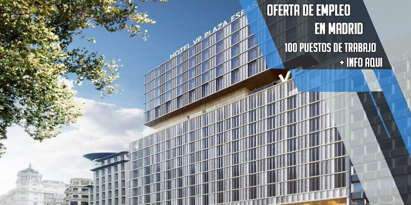 100 empleos VP hotel Madrid
