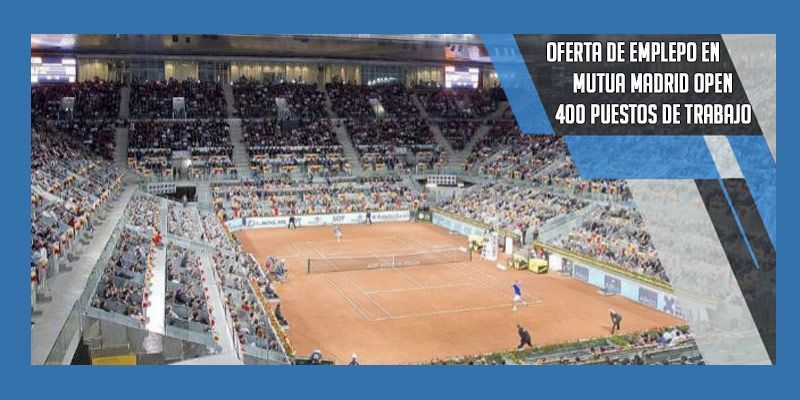 oferta de empleo mutua madrid open