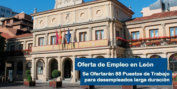 El Ayuntamiento de León ofertará 88 Puestos de trabajo para desempleados