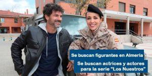 Se buscan figurante actores y actrices para la serie los nuestro en Almería
