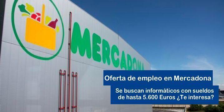 Oferta de Empleo para trabajar en Mercadona con sueldos de hasta 5.600 Euros