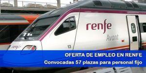Renfe oferta 57 plazas para personal fijo