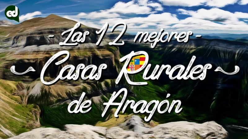Las 12 mejores casas rurales con encanto de Aragón