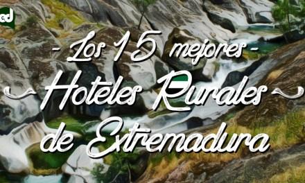 Los 15 mejores hoteles rurales con encanto de Extremadura