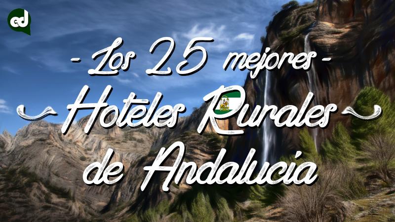 Los 25 mejores hoteles rurales con encanto en Andalucía