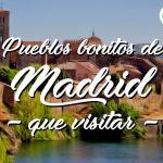 9 Pueblos Bonitos de Madrid que visitar