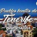 7 Pueblos Bonitos de Santa Cruz de Tenerife que visitar