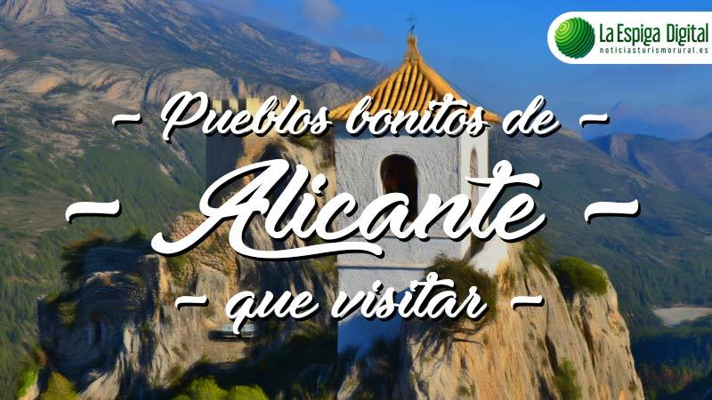 Pueblos bonitos de Alicante que visitar