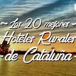 Los 20 Mejores Hoteles Rurales con encanto en Cataluña
