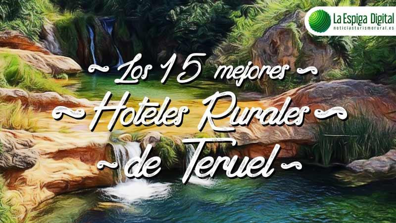 Los 15 Mejores Hoteles Rurales con Encanto de Teruel