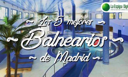 Los 5 Mejores Balnearios y Hoteles-Spa de Madrid
