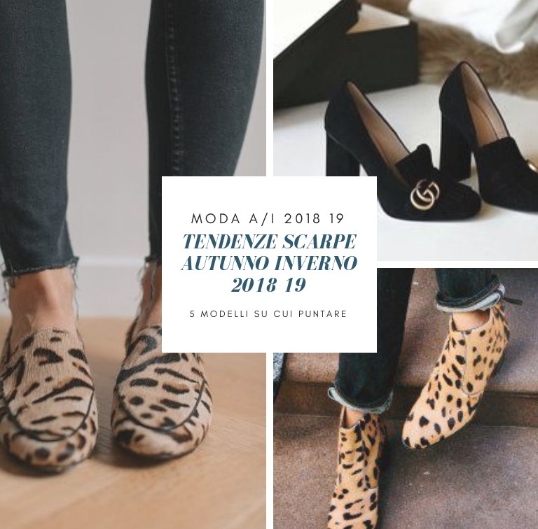 Tendenze scarpe autunno inverno 2018 19: 5 modelli su cui puntare