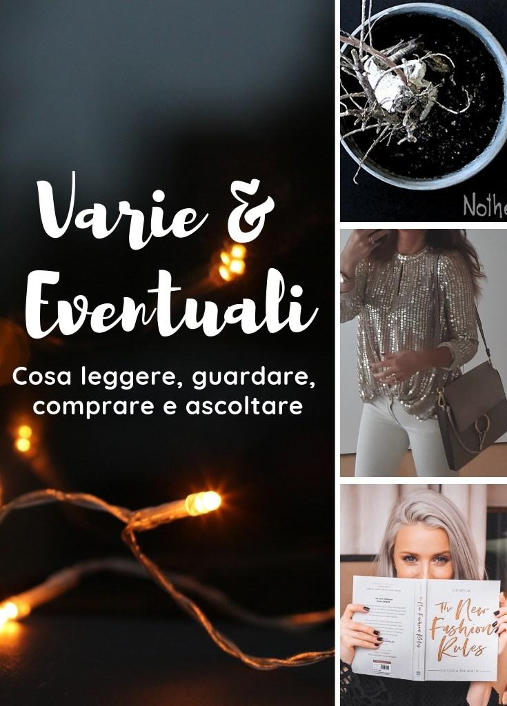 Varie & Eventuali: cosa leggere, guardare, ascoltare e comprare a fine anno