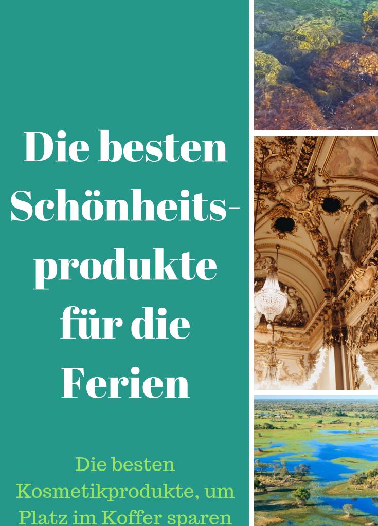 Die besten Kosmetikprodukte für Ferien und Reisen: platzsparend und trotzdem top pflegend