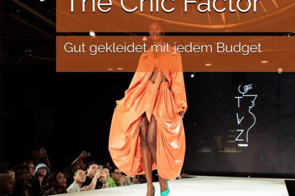 The Chic Factor Gut gekleidet mit jedem Budget