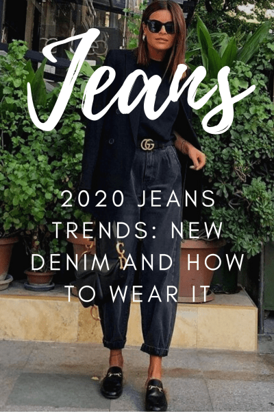 2020 jeans trends: new denim and how to wear it