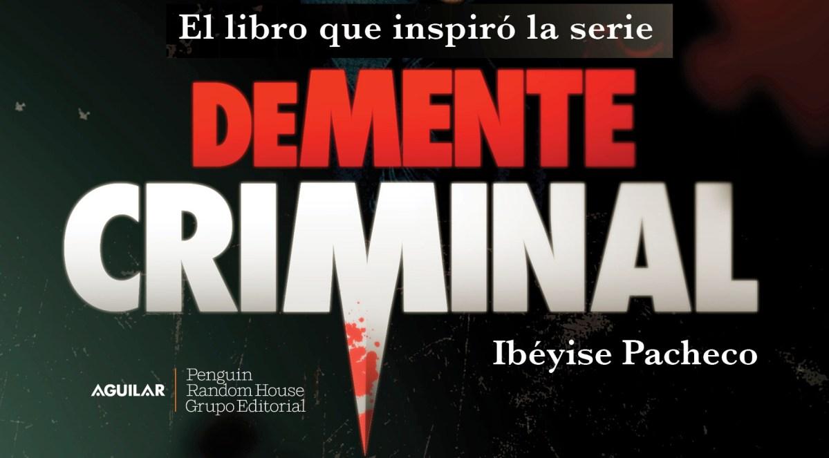 Lanzan Demente Criminal, El Libro Que Inspiró Aterradora Teleserie Verídica