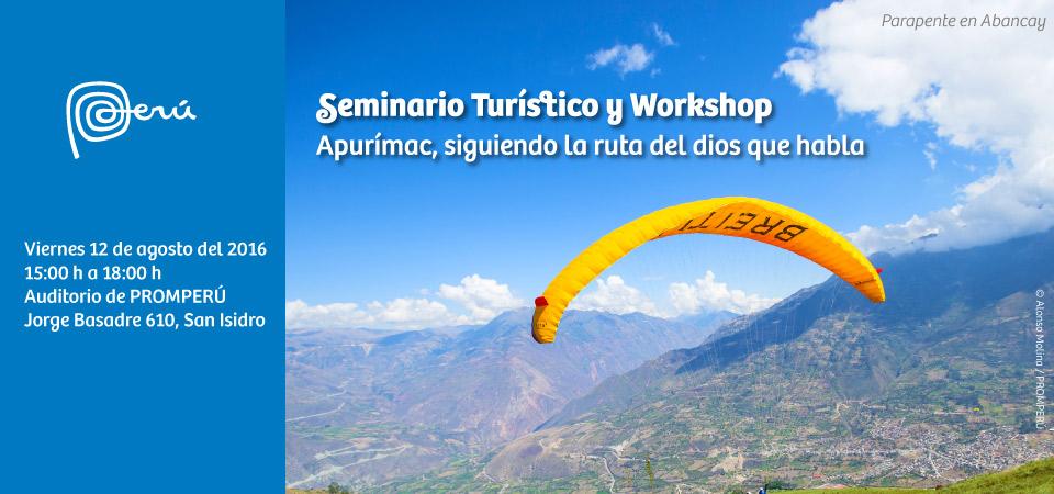 Seminario Turístico y Workshop: Apurímac, siguiendo la ruta del dios que habla