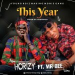 Music: Horizy ft Mr Bee – This Year (Odun Yin)