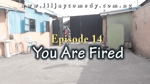Comedy Skit: LILJAYCOMEDY – YOU ARE FIRED (EPISODE 14)
