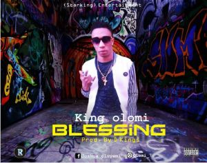 Music: King Olomi – Blessing