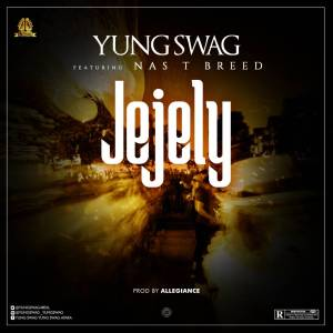 Music: Yung Swag – Jejely ft. Nas T Breed