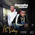 Music: Darosha ft. MohBad – Omo No Salary