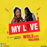 Music: Wole ft Malikha – My Love
