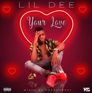 Music: Lil Dee – Your Love
