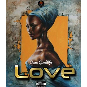 Music: Sean Goodlife – Love (Official Download)