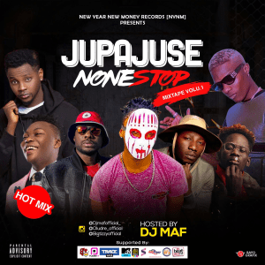 Jupa Juse None Stop Mix. Vol.1 Hosted By Deejay Maf