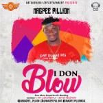 MUSIC + VIDEO: Magpee – I Don Blow (Prod. JFem)