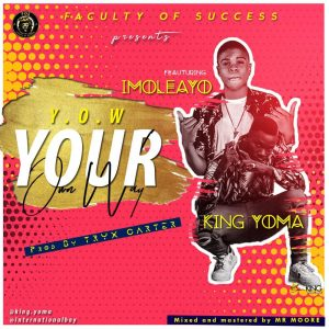 Music: King Yoma ft. Imoleayo – Your Own Way