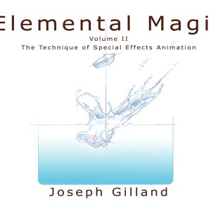 Elemental Magic, Volume II - The Art of Special Effects Animation: The Classical Art of Special Effects Animation