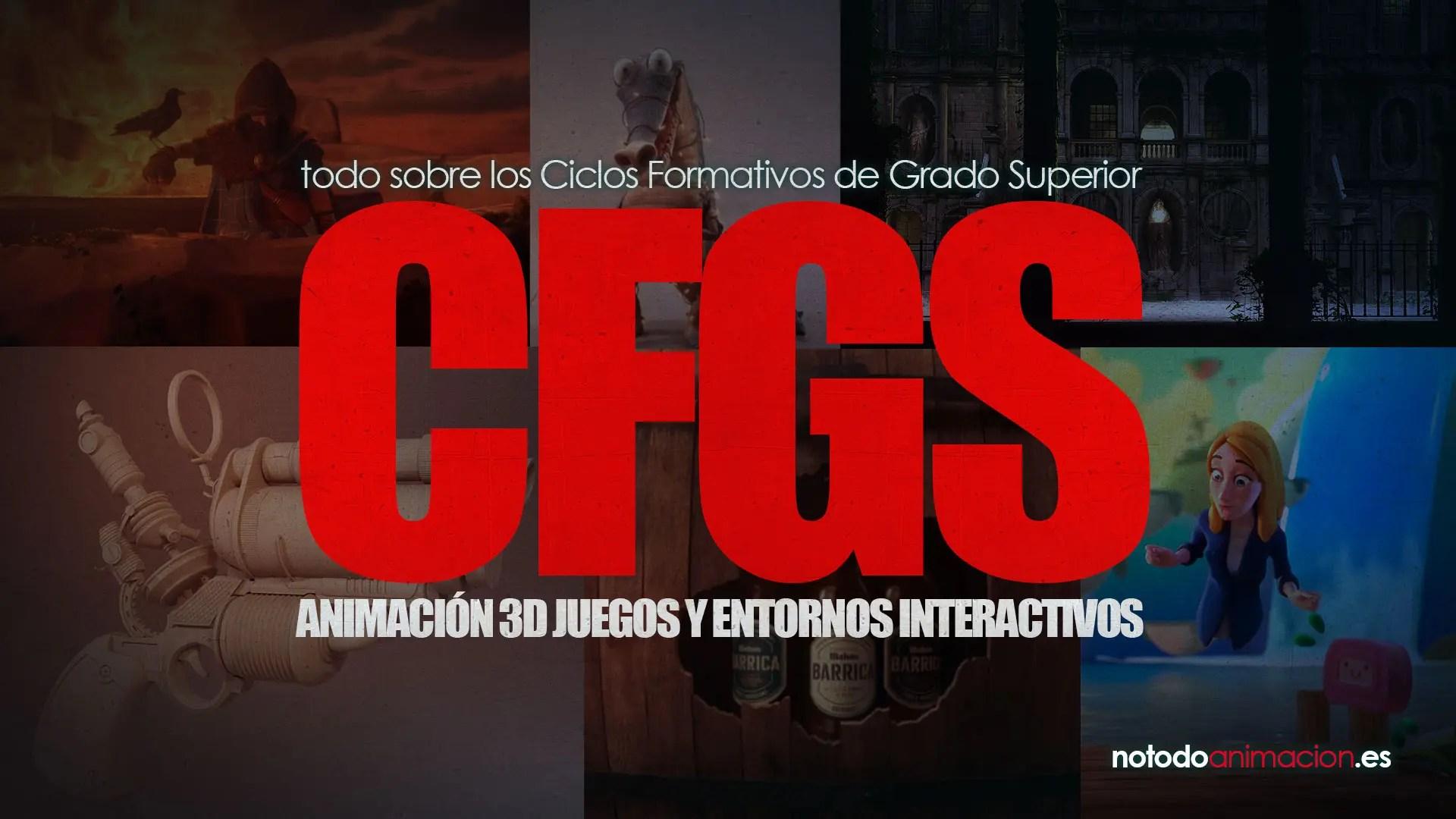 CFGS de Animación 3D Juegos y Entornos Interactivos | Todo lo que necesitas saber