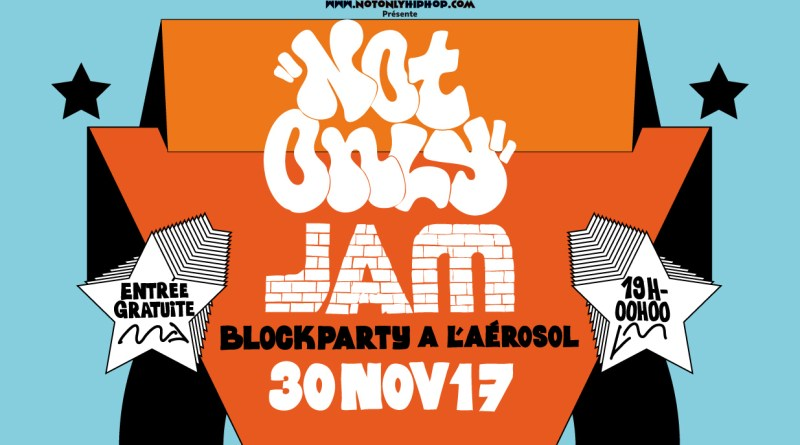NOT ONLY JAM : Au programme DJ Sets, Cyphers, Open Mic, Graffeurs, Beatboxer &  MC Performance… le 30 novembre à l'Aérosol !