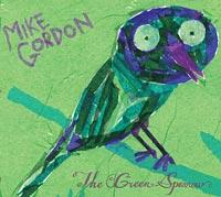 Mike Gordon: The Green Sparrow