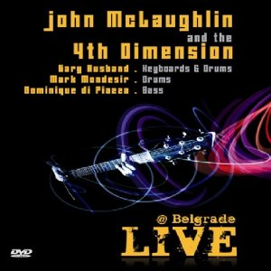 """John McLaughlin and the 4th Dimension Release """"Live At Belgrade"""""""