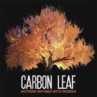 Carbon Leaf: Nothing Rhymes with Woman