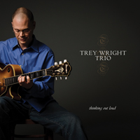Trey Wright Trio: Thinking out Loud