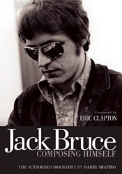 Jack Bruce: Composing Himself; The Authorized Biography